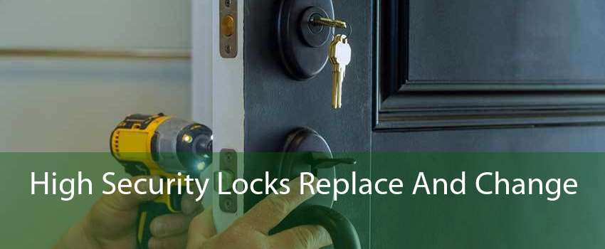 High Security Locks Replace And Change